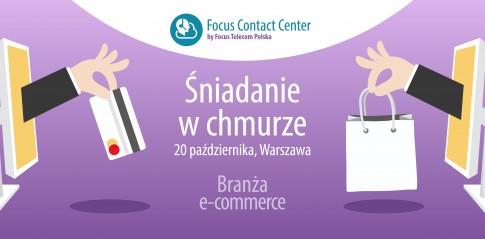 Śniadanie w chmurze dla e-handlu Focus Telecom Polska