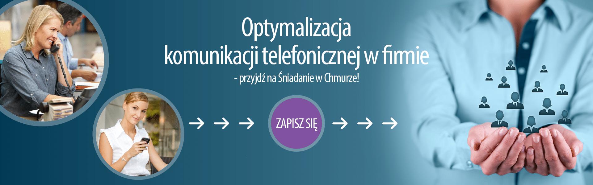 Optymalizacja komunikacji telefonicznej w firmie - Sniadanie w chmurze